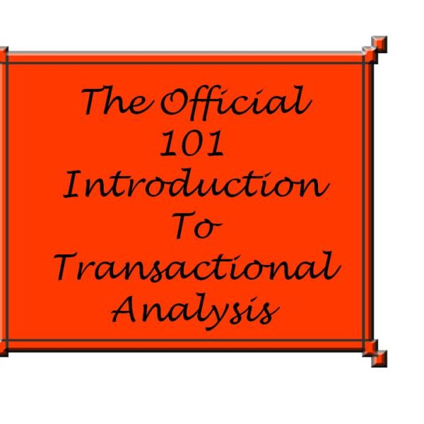 The official 101 Introduction to transactional analysis